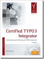 Certified TYPO3 Integrator (2. Auflage)